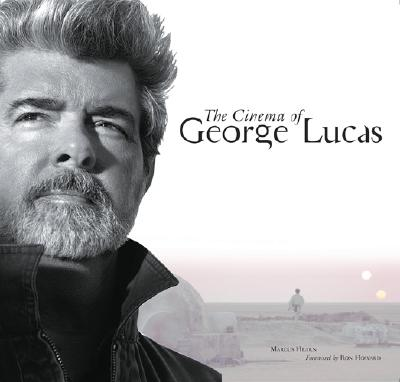 The Cinema Of George Lucas By Hearn, Marcus/ Howard, Ron (FRW)